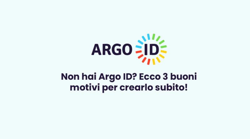 Non hai ancora ArgoID?